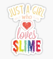 Just A Girl Who Loves Slime Cute Slime Lover  Sticker