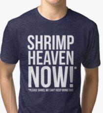 Shrimp Heaven NOW! - Dark Tri-blend T-Shirt