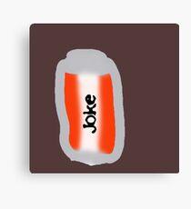 can of joke Canvas Print
