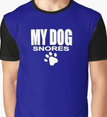 My Dog Snores funny pet saying Graphic T-Shirt