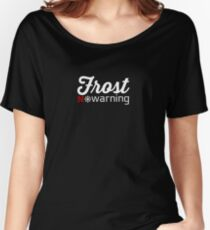 Frost Warning Women's Relaxed Fit T-Shirt