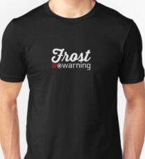 Frost Warning Unisex T-Shirt