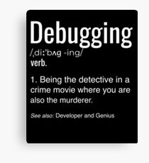 Debugging Definition T-shirt Programmers' Coding Gift Tee Canvas Print