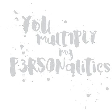 You Multiply My Personalities by futuristicvlad