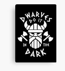 Dwarves Do It In the Dark Canvas Print