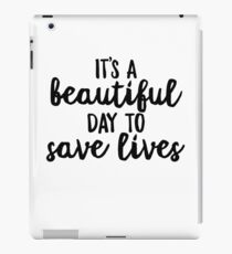 It's A Beautiful Day To Save Lives Drawn - Cool Medical Sticker T-Shirt Pillow iPad Case/Skin
