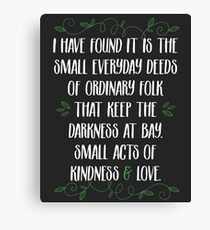 Words of wisdom from Gandalf Canvas Print