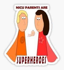 NICU Parents Are Superheroes! Sticker