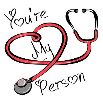 You're My Person (Stethoscope)  by Starrypoo
