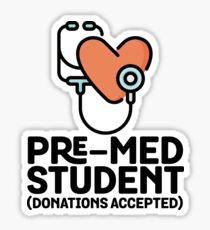 Pre-Med Student - Funny Med Student Sticker T-Shirt Pillow Sticker