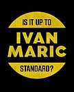 Is It Up To Ivan Maric Standard? by Chris Rees