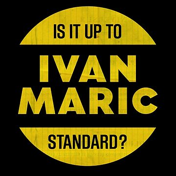 Is It Up To Ivan Maric Standard? by 4boat