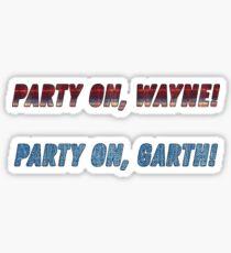 Waynes Welt - Party auf Wayne, Party auf Garth Zitat Aufkleber Sticker