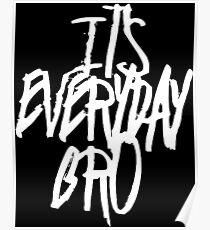 everyday bro Poster