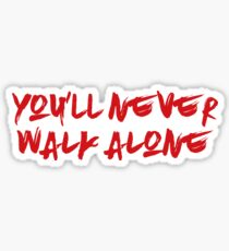 You'll Never Walk Alone Sticker