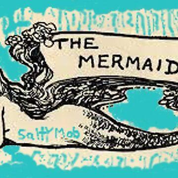 Salty Mob's lady The Mermaid by SaltyMob