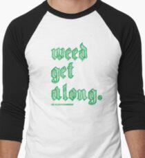 Weed Get Along Men's Baseball ¾ T-Shirt