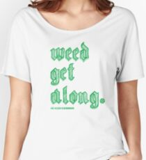 Weed Get Along Relaxed Fit T-Shirt