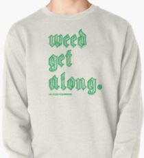 Weed Get Along Pullover