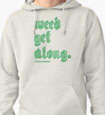 Weed Get Along Pullover Hoodie
