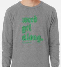 Weed Get Along Lightweight Sweatshirt