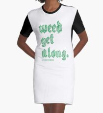 Weed Get Along Graphic T-Shirt Dress