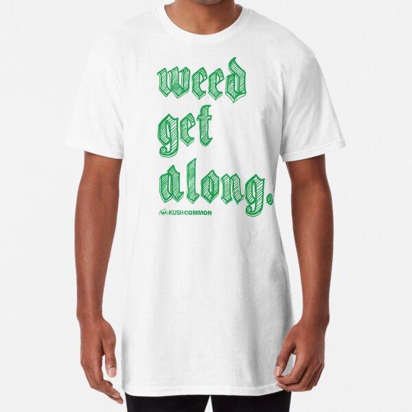 Weed Get Along Long T-Shirt