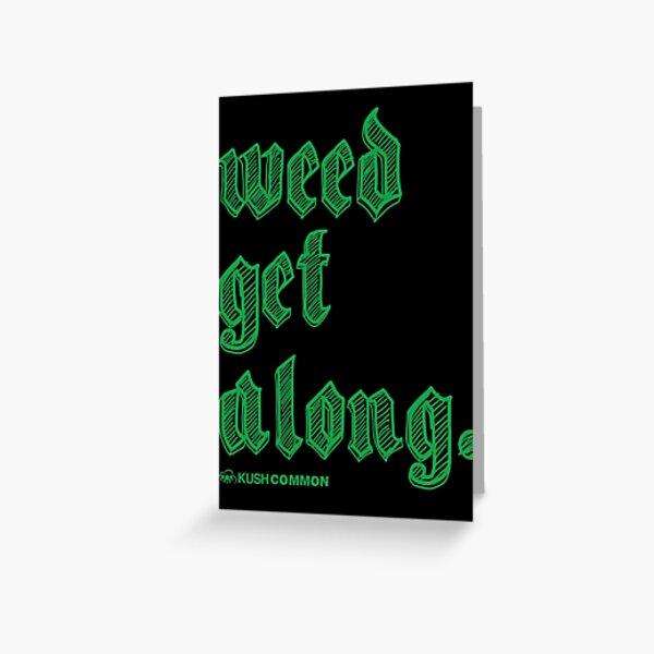Weed Get Along Greeting Card