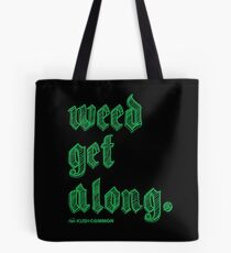 Weed Get Along Tote Bag