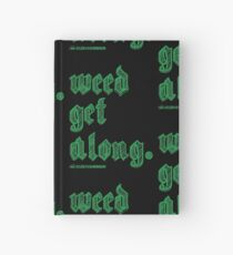Weed Get Along Hardcover Journal