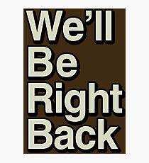 The Eric Andre Show - We'll Be Right Back Photographic Print
