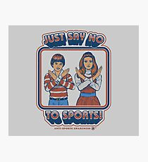 Say No to Sports Photographic Print