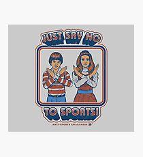 Sag Nein zu Sport Fotodruck