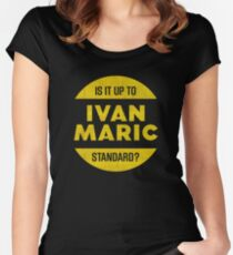 Is It Up To Ivan Maric Standard? Women's Fitted Scoop T-Shirt