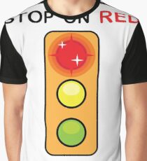 Stop on Red sign Graphic T-Shirt
