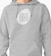 crazy egg lady shirt Pullover Hoodie