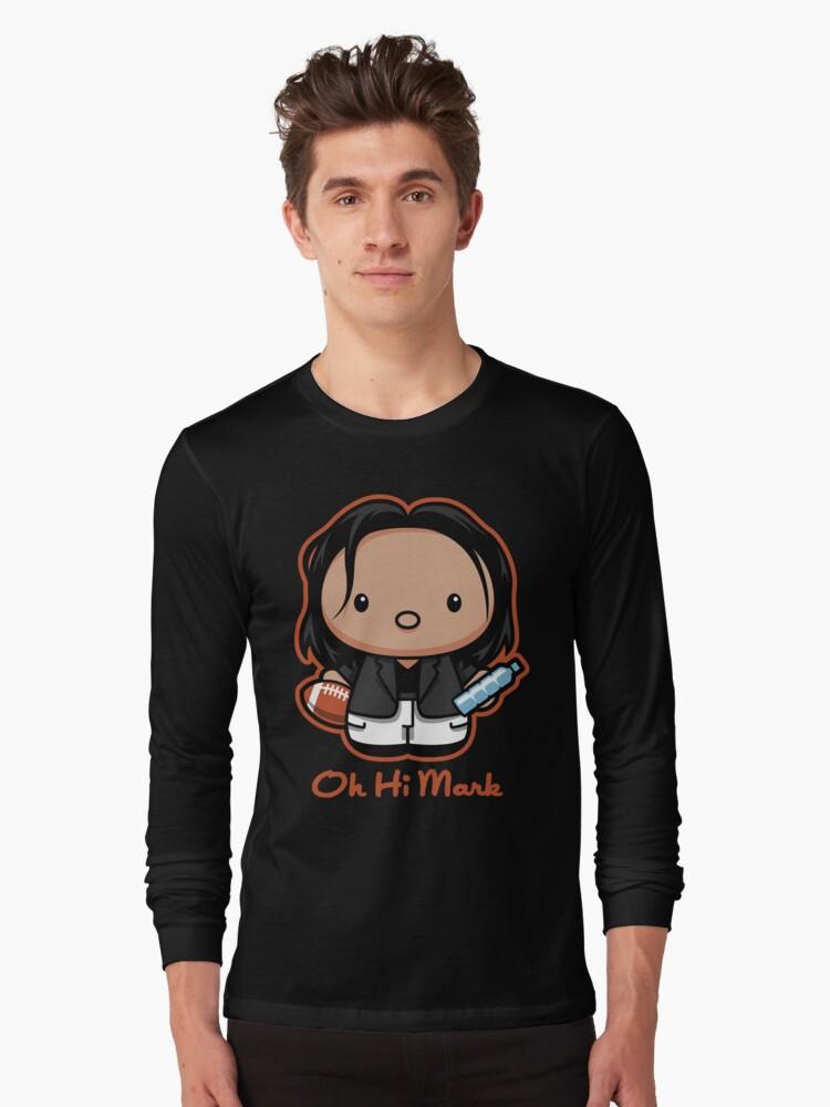 Oh Hi Mark Long Sleeve T-Shirt Front
