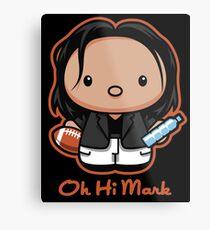 Oh Hi Mark Metal Print