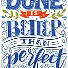 Done is better than perfect by Julia Henze