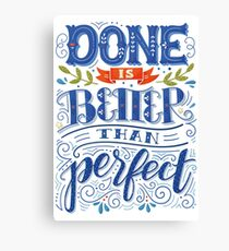 Done is better than perfect Canvas Print
