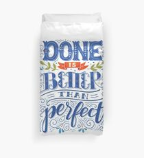 Done is better than perfect Duvet Cover