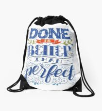 Done is better than perfect Drawstring Bag