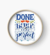 Done is better than perfect Clock