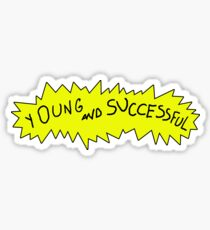 YOUNG AND SUCCESSFUL  Sticker