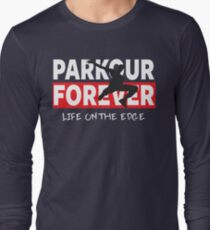 PARKOUR - PARKOUR FOREVER - LIFE ON THE EDGE Long Sleeve T-Shirt