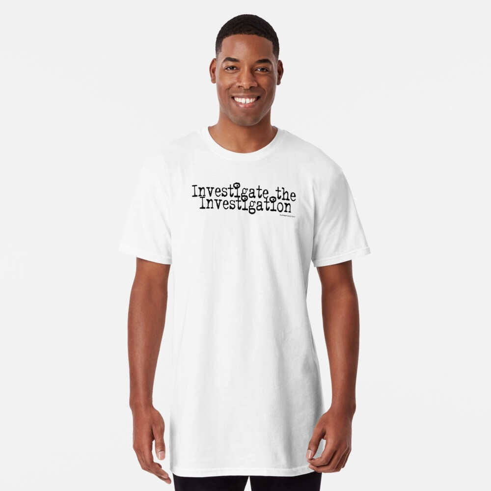 Investigate the Investigation Long T-Shirt