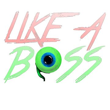 Like a Boss (Jacksepticeye) by HisLilLeo