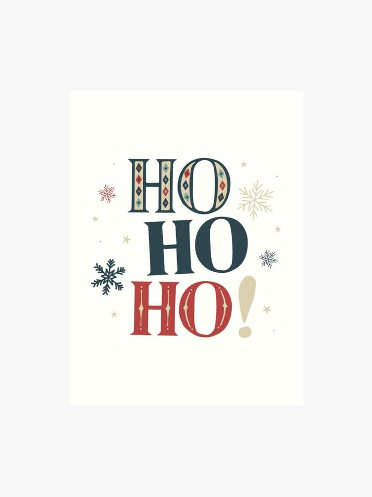 Ho Ho Ho Merry Christmas.Ho Ho Ho Merry Christmas Text Typography Snowflakes Art Print