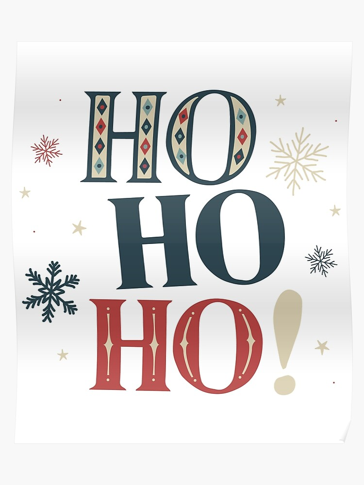 Ho Ho Ho Merry Christmas.Ho Ho Ho Merry Christmas Text Typography Snowflakes Poster
