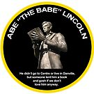 "Abe ""The Babe"" Lincoln by katiebug209"